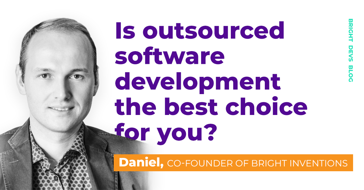 Is outsourced software development the best choice for me?