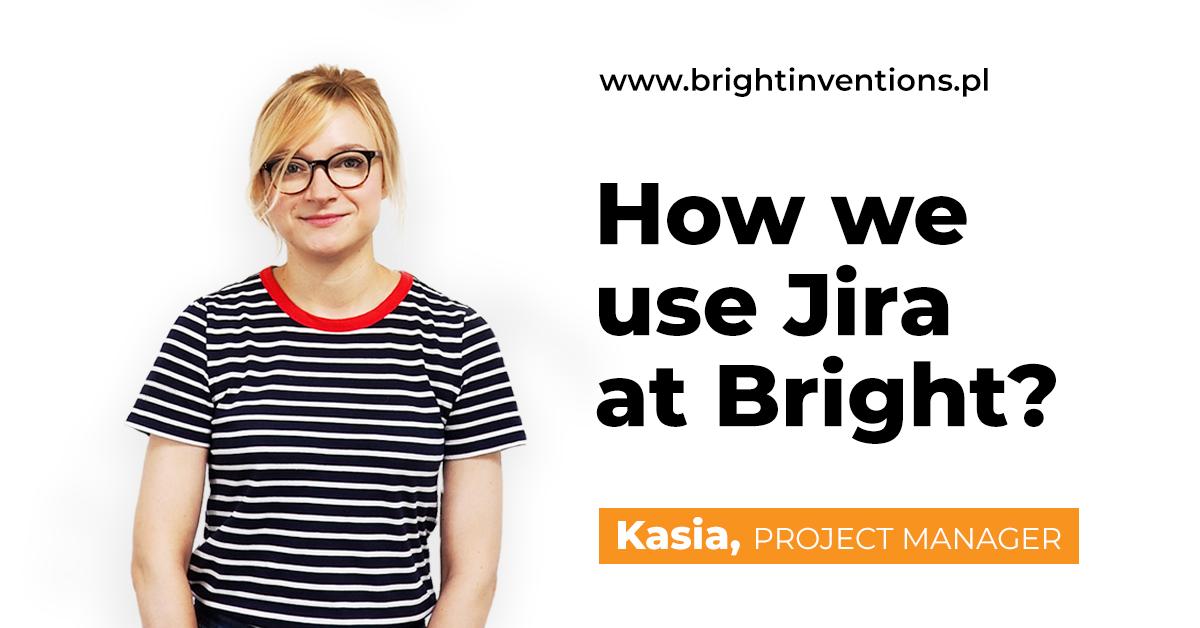 How we use Jira at Bright?