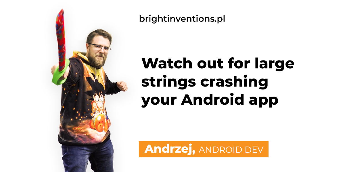 Watch out for large strings crashing your Android app