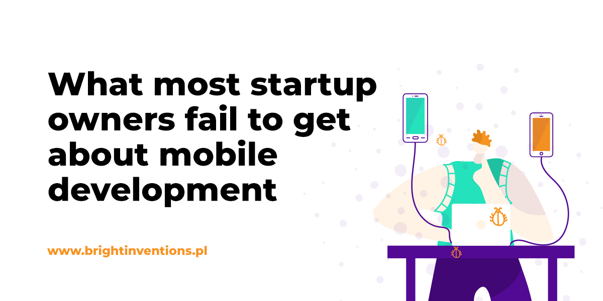 What most startup owners fail to get about mobile development